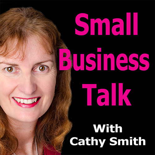 Small Business Talk Podcast with Cathy Smith