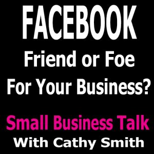 Facebook Friend or Foe for Your Business