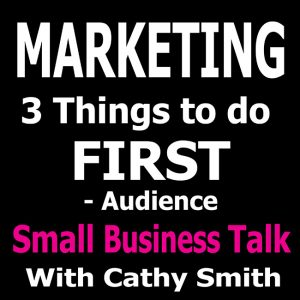 Marketing - 3 things to do first - Right Audience