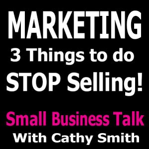 3 Things to do Before Spending Money on Marketing - Stop Thinking of Marketing as Selling