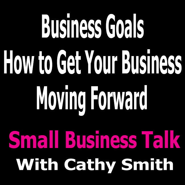 Business Goals How to Get Your Business Moving Forward