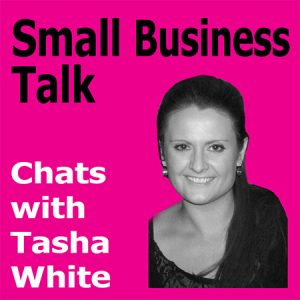 Small Business Talk - Tasha White
