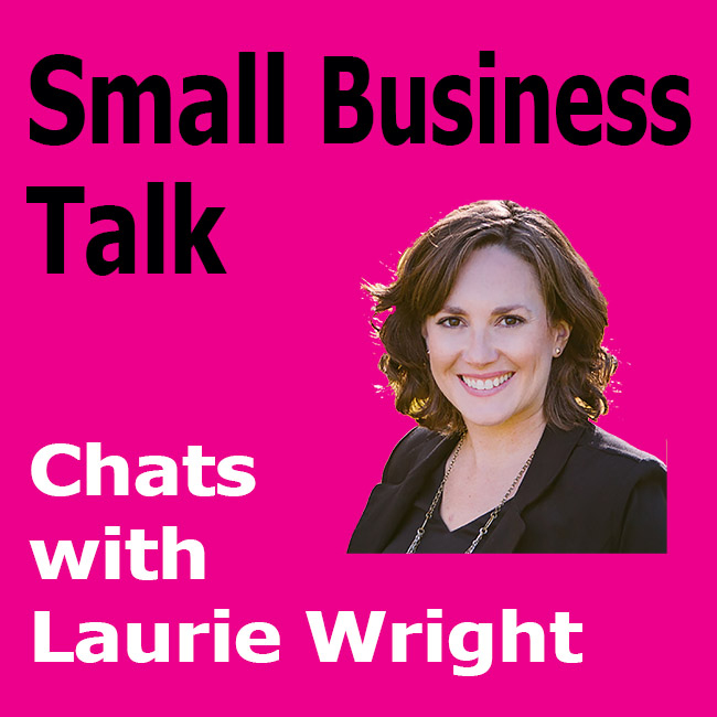 Small Business Talk Laurie Wright
