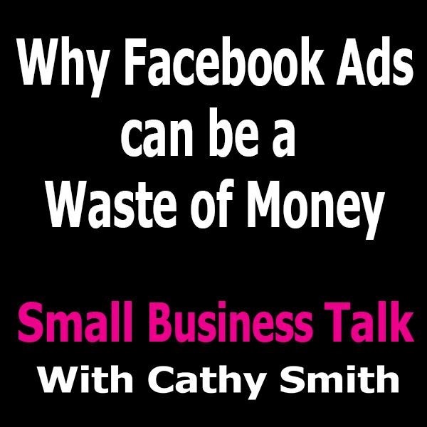 Why Facebook Ads Can Be A Waste of Money