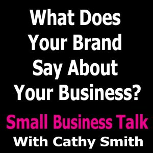 What Does Your Brand Say About Your Business?
