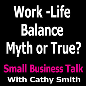 Work – Life balance – It is a myth, a fairytale, you can't really have it all
