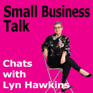 The Power of a Collaborative Community To Grow Small Business with Lyn Hawkins
