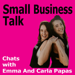 How to Run a Business You Really Enjoy with Emma and Carla Papas