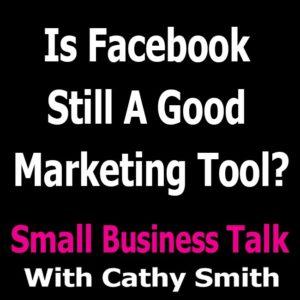 Is Facebook Still A Good Marketing Tool