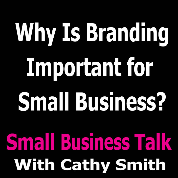 Why Is Branding Important for Small Business