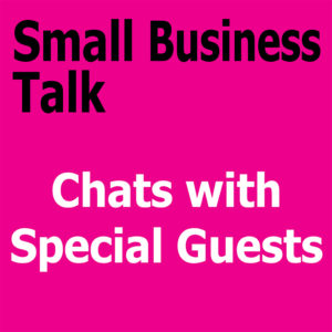 Chats with Special Guests - Take Advantage of Current Opportunities for Your Business