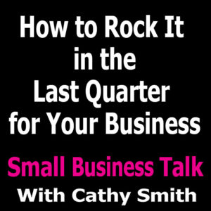 How to Rock It in the Last Quarter for Your Business