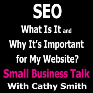 SEO What Is It and Why It's Important for My Website