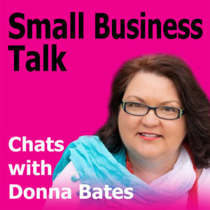 Small Business Talk with Donna Bates