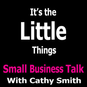 It's the Little Things by Small Business Talk