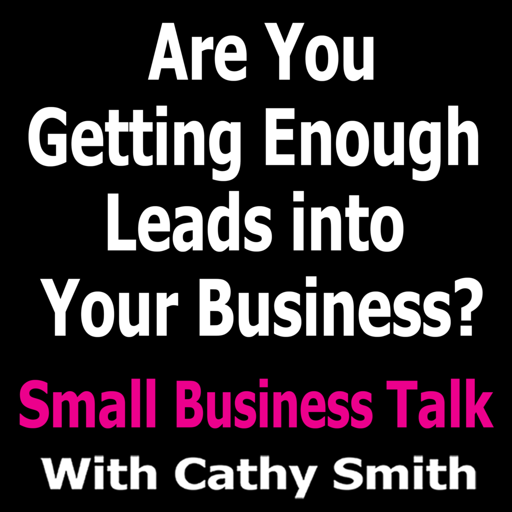 Are You Getting Enough Leads Into Your Business