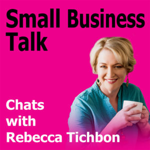 Who is the Most Important Person In Your Business with Rebecca Tichbon