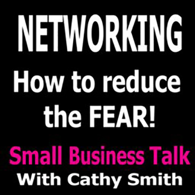 Networking – How To Reduce The Fear Factor